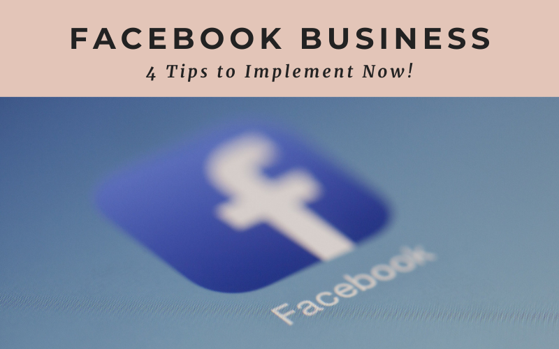 Facebook Business Page | 4 Essential Tips to Implement Now